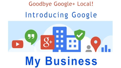Goodbye Google+ Local, Hello Google My Business!