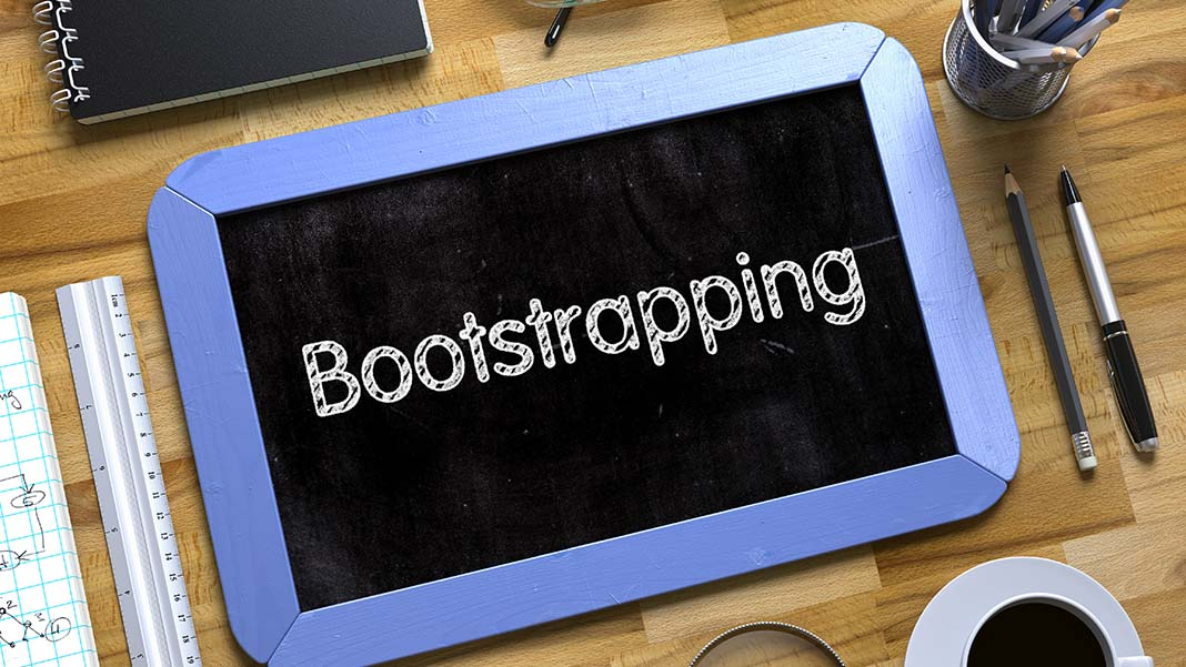 Bootstrapping Your Business: A Reality Check