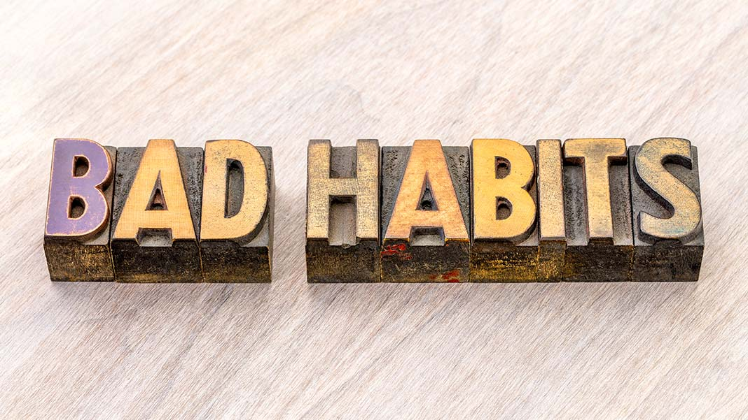 Avoid These 3 Bad Habits if You Don't Want to Damage Your Business