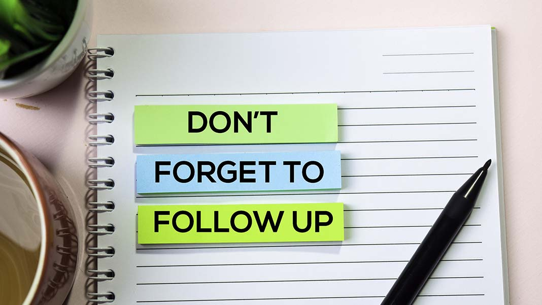 Begin the Follow-Up and Follow-Through Process